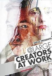 Diplo presents: @ Large - Creators at Work Poster