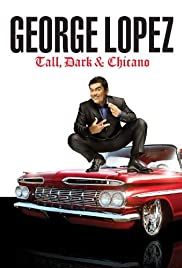 George Lopez: Tall, Dark & Chicano (2009) 1080p
