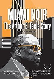 Miami Noir: The Arthur E. Teele Story Poster