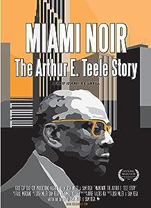 Watch it now movie Miami Noir: The Arthur E. Teele Story by [hd1080p]
