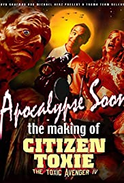 Apocalypse Soon: The Making of 'Citizen Toxie'(2002) Poster - Movie Forum, Cast, Reviews
