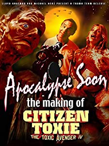 Speed up movie downloads Apocalypse Soon: The Making of 'Citizen Toxie' USA [mts]