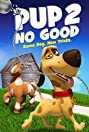 Pup 2 No Good (2016) Poster