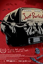 Just Buried (2007) Poster - Movie Forum, Cast, Reviews