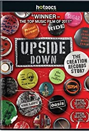 Upside Down: The Creation Records Story (2010) 1080p