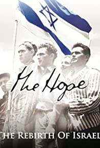 Primary photo for The Hope: The Rebirth of Israel