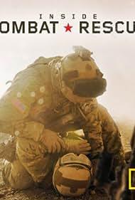 Inside Combat Rescue (2013) Poster - TV Show Forum, Cast, Reviews