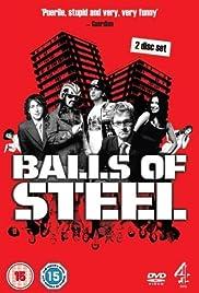Balls of Steel Poster - TV Show Forum, Cast, Reviews