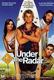 Under the Radar(2004) Poster - Movie Forum, Cast, Reviews