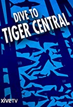 Dive to Tiger Central
