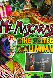 Mil Mascaras vs. the Aztec Mummy Poster