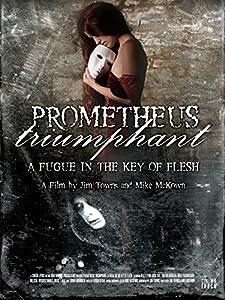 Watch full movies hd online Prometheus Triumphant by J.C. Schroder [1080p]