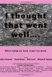 I Thought That Went Well.... Poster