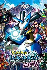 Primary photo for Pokémon: Lucario and the Mystery of Mew