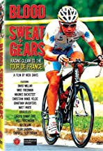 Blood Sweat and Gears: Racing Clean to the Tour de France