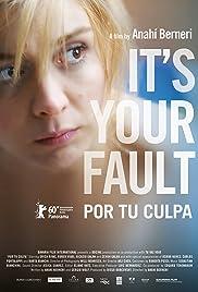 It's Your Fault(2010) Poster - Movie Forum, Cast, Reviews