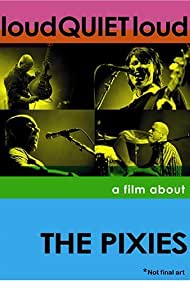 Pixies, Frank Black, Joey Santiago, Kim Deal, and David Lovering in loudQUIETloud: A Film About the Pixies (2006)