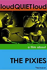 loudQUIETloud: A Film About the Pixies Poster