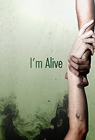 Primary photo for I'm Alive