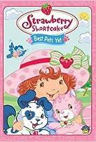 Strawberry Shortcake: Best Pets Yet