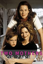 Two Mothers for Zachary(1996) Poster - Movie Forum, Cast, Reviews
