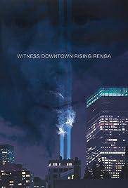 Witness Downtown Rising Renga Poster