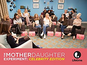 Where to stream The Mother/Daughter Experiment: Celebrity Edition