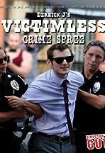Derrick J's Victimless Crime Spree