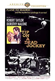 Tip on a Dead Jockey (1957) Poster - Movie Forum, Cast, Reviews