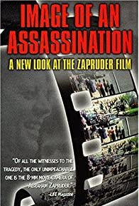 Primary photo for Image of an Assassination: A New Look at the Zapruder Film
