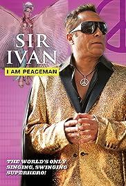 Sir Ivan: I Am Peaceman Poster