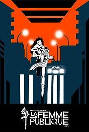 La femme publique(1984) Poster - Movie Forum, Cast, Reviews