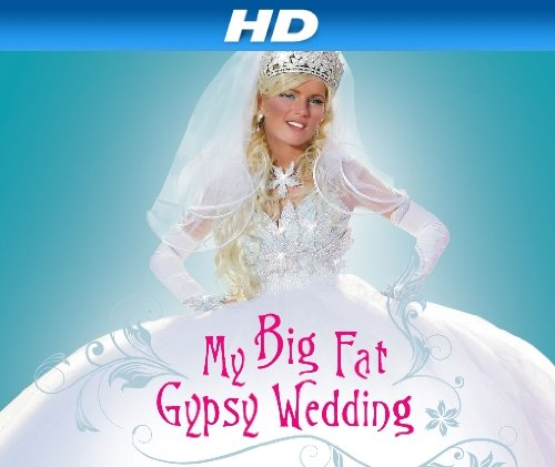 My Big Fat Gypsy Wedding\