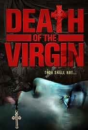 Watch Movie Death Of The Virgin (2011)