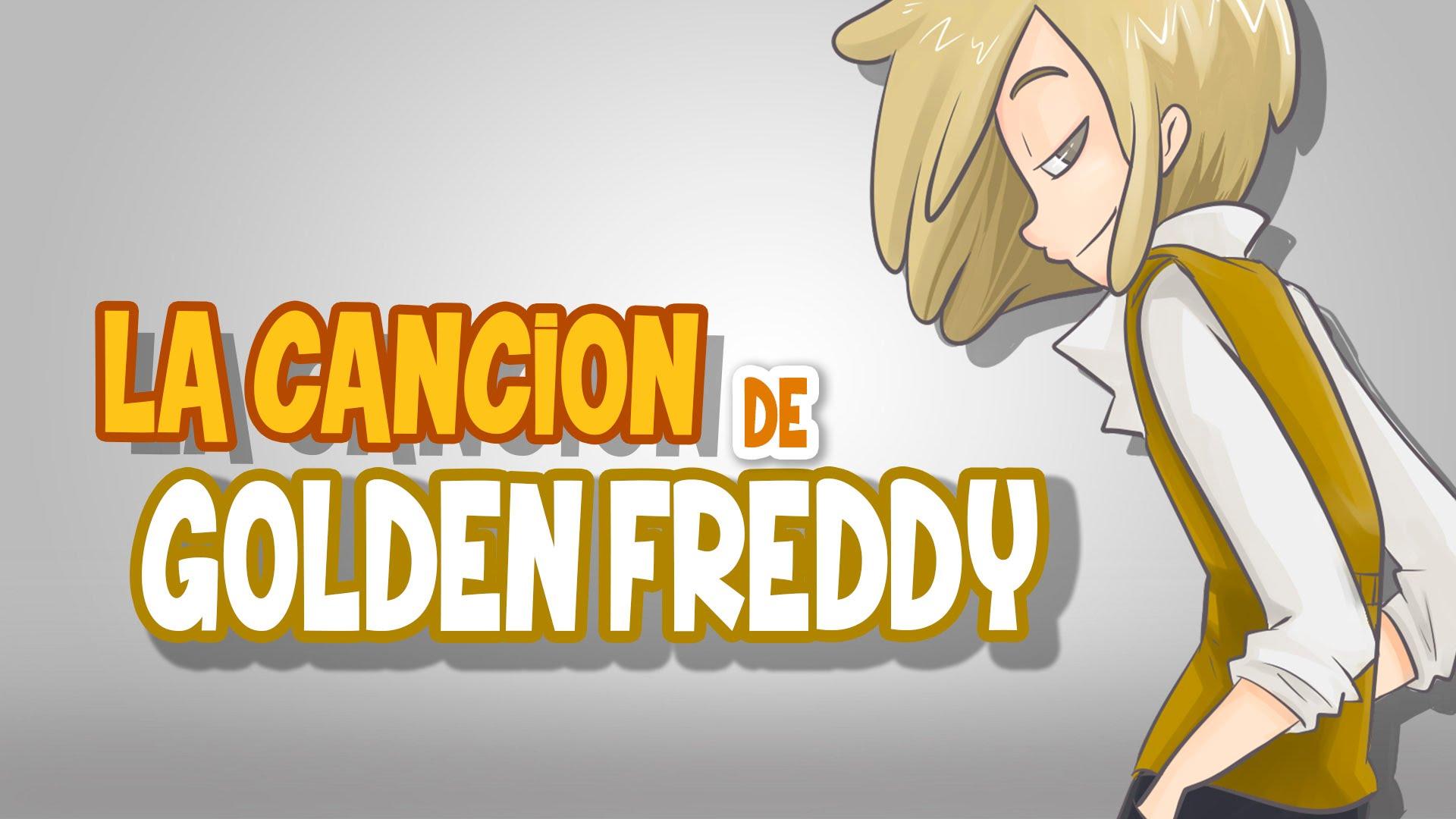 Five Nights At Freddys High School La Canción De Golden Freddy