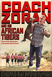 Coach Zoran and His African Tigers Poster