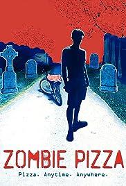 Zombie Pizza(2017) Poster - Movie Forum, Cast, Reviews