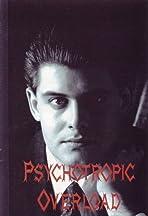 Psychotropic Overload