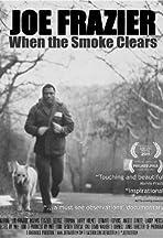 Joe Frazier: When the Smoke Clears