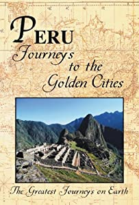 Latest english movies downloads free The Greatest Journeys on Earth: Peru - Journeys to the Golden Cities by [720x320]