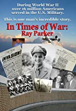 In Times of War: Ray Parker