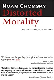 Noam Chomsky: Distorted Morality (2003) Poster - Movie Forum, Cast, Reviews