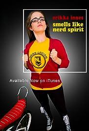 Erikka Innes: Smells Like Nerd Spirit Poster