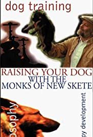 Raising Your Dog with the Monks of New Skete Poster