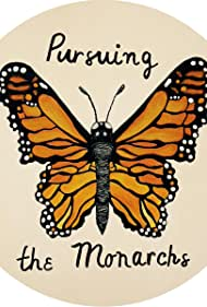 Pursuing the Monarchs (2017)