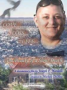 Movies go download Love Loss Life: The Beauty of a Slow Death [320x240]