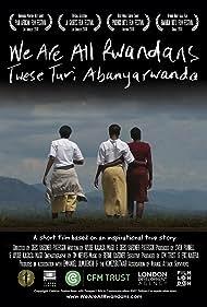 We Are All Rwandans (2008)
