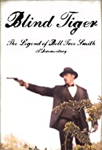 Blind Tiger: The Legend of Bell Tree Smith