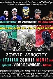 Zombie Atrocity: The Italian Zombie Movie - Part 2 Poster