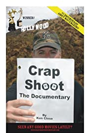 Crap Shoot: The Documentary (2007) Poster - Movie Forum, Cast, Reviews